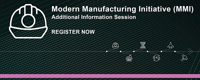 Modern Manufacturing Initiative Information Session